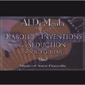 Al Di Meola - Diabolic Inventions and Seduction